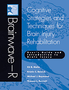 Brainwave-R: Cognitive Strategies and Techniques for Brain Injury Rehabilitation - User's Guide and Introduction to Brain Injury