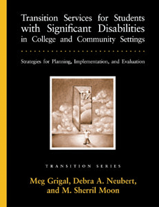 Transition Services for Students with Significant Disabilities in College and Community Settings: Strategies for Planning, Implementation, and Evaluation