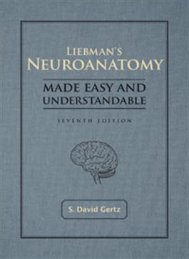 Liebman's Neuroanatomy Made Easy and Understandable – Seventh Edition