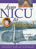 Evaluation and Treatment of Pediatric Feeding Disorders: From NICU to Childhood
