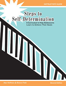 Steps to Self-Determination: A Curriculum to Help Adolescents Learn to Achieve Their Goals–Second Edition