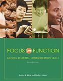 Focus on Function: Gaining Essential Communication Skills�Second Edition