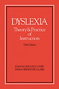 Dyslexia: Theory and Practice of Instruction - Third Edition