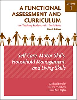 A Functional Assessment and Curriculum for Teaching Students with Disabilities — Volume I: Self-Care, Motor skills, House Management, and Living Skills–Fourth Edition