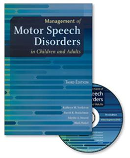 Management of Motor Speech Disorders in Children and Adults – Third Edition