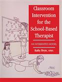 Classroom Intervention for the School-Based Therapist: An Integrated Model