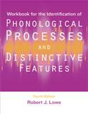 Workbook for the Identification of Phonological Processes and Distinctive Features-Fourth Edition