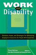 Work and Disability: Contexts, Issues, and Strategies for Enhancing Employment Outcomes for People with Disabilities–Third Edition