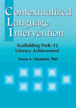Contextualized Language Intervention: Scaffolding PreK–12 Literacy Achievement