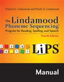 LiPS: The Lindamood Phoneme Sequencing® Program for Reading, Spelling, and Speech–Fourth Edition, Manual
