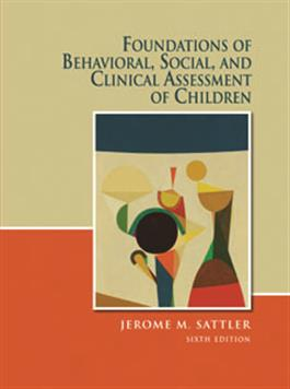 Foundations of Behavioral, Social, and Clinical Assessment of Children and Resource Guide to Accompany Foundations of Behavioral, Social, and Clinical Assessment of Children–Sixth Edition