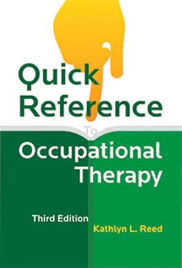 Quick Reference to Occupational Therapy–Third Edition