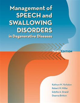 Management of Speech and Swallowing in Degenerative Diseases–Third Edition E-Book