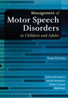 Management of Motor Speech Disorders in Children and Adults–Third Edition E-Book