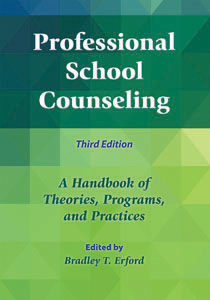 Professional School Counseling: A Handbook of Theories, Programs, and Practices-Third Edition