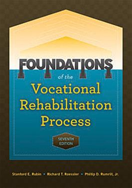 Foundations of the Vocational Rehabilitation Process–Seventh Edition