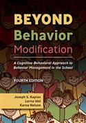 Beyond Behavior Modification: A Cognitive-Behavioral Approach to Behavior Management in the School-Fourth Edition