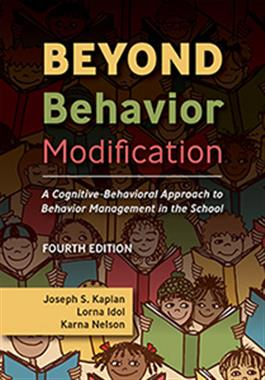 Beyond Behavior Modification: A Cognitive-Behavioral Approach to Behavior Management in the School–Fourth Edition