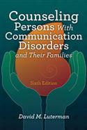Counseling Persons With Communication Disorders and Their Families–Sixth Edition E-Book