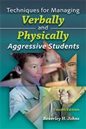 Techniques for Managing Verbally & Physically Aggressive Students–Fourth Edition
