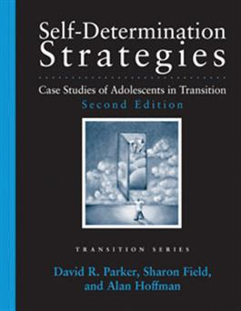 Self-Determination Strategies: Case Studies of Adolescents in Transition–Second Edition–E-Book