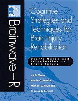 Brainwave–R: Cognitive Strategies and Techniques for Brain Injury Rehabilitation - User's Guide and Introduction to Brain Injury E-Book