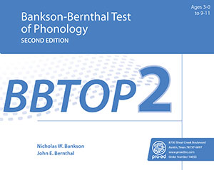 BBTOP-2: Bankson-Bernthal Test of Phonology–Second Edition