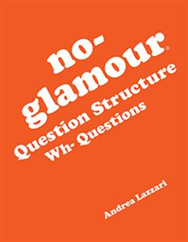 No-Glamour® Question Structure: Wh-Questions