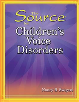 The Source® for Children's Voice Disorders