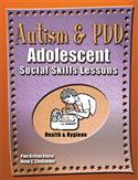 Autism & PDD Adolescent Social Skills Lessons: Health & Hygiene-E-Book