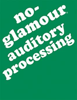 No-Glamour® Auditory Processing E-Book