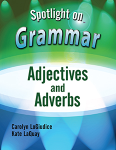 Spotlight on Grammar: Adjectives and Adverbs E-Book