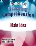 Spotlight on Listening Comprehension: Main Idea–E-Book