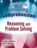 Spotlight on Listening Comprehension: Reasoning and Problem Solving–E-Book