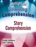 Spotlight on Listening Comprehension: Story Comprehension–E-Book