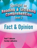 Spotlight on Reading & Listening Comprehension Level 2: Fact & Opinion E-Book