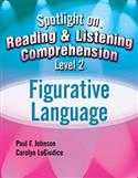 Spotlight on Reading & Listening Comprehension Level 2: Figurative Language E-Book