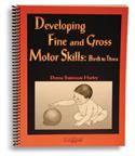 Developing Fine and Gross Motor Skills: Birth to Three