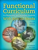 Functional Curriculum for Elementary and Secondary Students With Special Needs–Fourth Edition