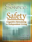 The Source® for Safety: Cognitive Retraining for Independent Living